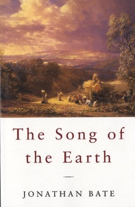 Jonathan Bate - The Song of The Earth.