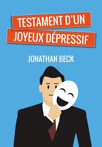 Testament d'un joyeux dépressif
