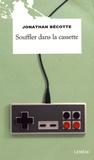 Jonathan Bécotte - Souffler dans la cassette.