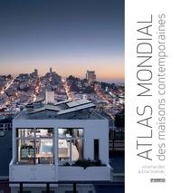 Jonathan Bell et Ellie Stathaki - Atlas mondial des maisons contemporaines.