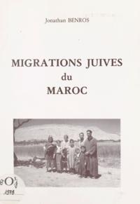Jonathan Benros - Migrations juives du Maroc.