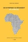 Jonathan Berman - Ces entreprises qui réussissent en Afrique.