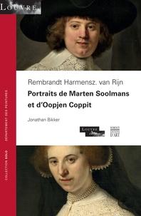 Jonathan Bikker - Portraits de Marten Soolmans et d'Oopjen Coppit - Rembrandt Harmensz. van Rijn.