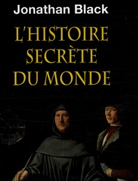 Jonathan Black - L'histoire secrète du monde.