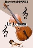 Jonathan Bonnet - Le luthier.