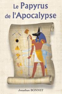 Jonathan Bonnet - Le papyrus de l'Apocalypse.