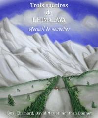 Jonathan Bonnet et David Mas - Trois sourires de l'Himalaya.