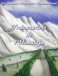 Jonathan Bonnet et Cyril Chamard - Trois sourires de l'Himalaya.