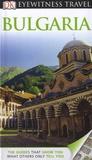 Jonathan Bousfield et Matt Willis - DK Eyewitness Travel Guide : Bulgaria.