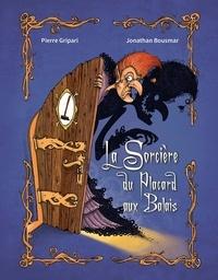 Jonathan Bousmar et Pierre Gripari - La sorcière du placard aux balais.