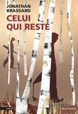 Jonathan Brassard - Celui qui reste.