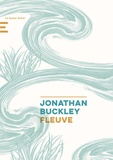 Jonathan Buckley - Fleuve.