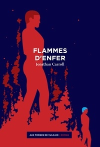 Jonathan Carroll - Flammes d'enfer.