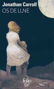 Jonathan Carroll et Danielle Michel-Chich - Os de Lune.