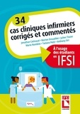 Jonathan Catinaud - Cas cliniques en soins infirmiers - Corrigés et commentés à l'usage des étudiants en IFSI.