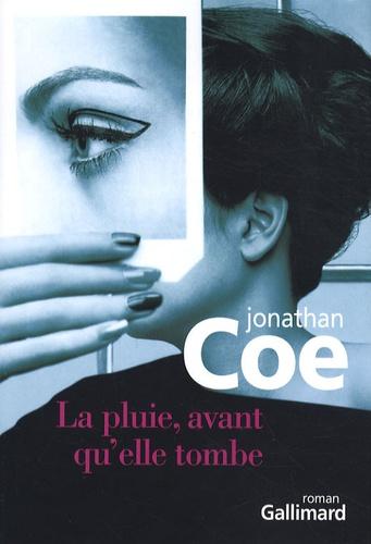 Jonathan Coe - La pluie, avant qu'elle tombe.