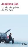Jonathan Coe - La vie très privée de Mr Sim.
