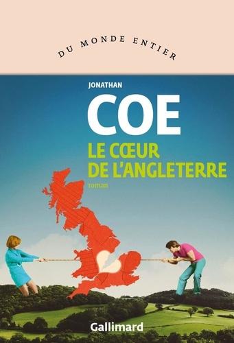 Jonathan Coe - Le cœur de l'Angleterre.