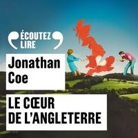 Jonathan Coe et Laurent Natrella - Le coeur de l'Angleterre.