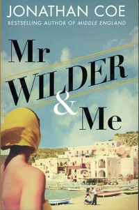 Jonathan Coe - Mr Wilder and me.