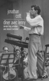 Jonathan Cott - Dîner avec Lenny - Le dernier long entretien avec Leonard Bernstein.