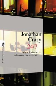 Jonathan Crary - 24/7 - Le capitalisme à l'assaut du sommeil.