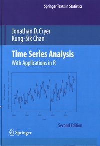 Jonathan D. Cryer et Kung-Sik Chan - Time Series Analysis - With Applications in R.