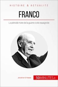 Jonathan D'Haese et  50MINUTES - Franco - La période noire de la guerre civile espagnole.