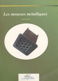 Les mousses métalliques - Jonathan Dairon |