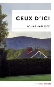 Jonathan Dee - Ceux d'ici.