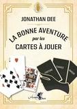 Jonathan Dee - La bonne aventure par les cartes à jouer.