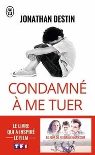 Livres anglais téléchargés Condamné à me tuer en francais FB2 MOBI par Jonathan Destin 9782290103043