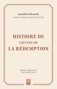 Jonathan Edwards - Histoire de l'œuvre de la rédemption.