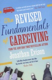 Jonathan Evison - The Revised Fundamentals of Caregiving.