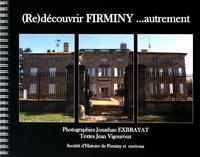 Jonathan Exbrayat et Jean Vigouroux - (Re)découvrir Firminy... autrement.