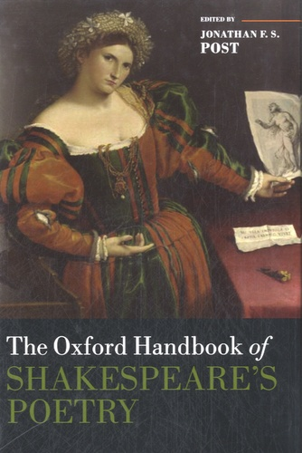 Jonathan F S Post - The Oxford Handbook of Shakespeare's Poetry.