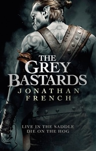 Jonathan French - The Grey Bastards.