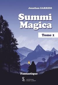 Télécharger le livre électronique Summi magica Tome 1 PDB par Jonathan Garrido (French Edition)