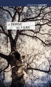 Jonathan Gaudet - La dérive des jours.