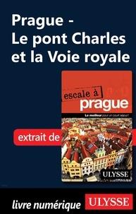 Jonathan Gaudet - Prague - Le pont Charles et la Voie royale.