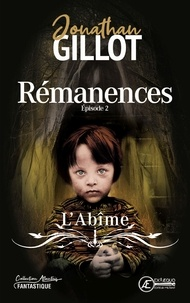 Jonathan Gillot - Rémanences Tome 2 : L'abîme.