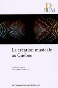 Jonathan Goldman - La création musicale au Québec.