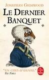 Jonathan Grimwood - Le dernier banquet.