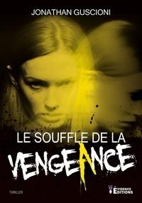 Jonathan Guscioni - Le Souffle de la vengeance.