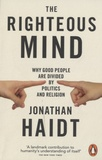 Jonathan Haidt - The Righteous Mind - Why Good People are Divided by Politics and Religion.
