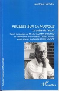 Jonathan Harvey - Pensées sur la musique - La quête de l'esprit.