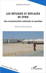Jonathan Hassine - Les réfugiés et déplacés de Syrie - Une reconstruction nationale en question.
