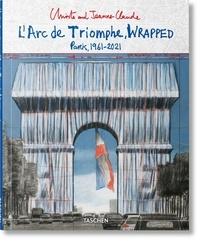Jonathan Henery et Lorenza Giovanelli - Christo and Jeanne-Claude - L'Arc de Triomphe, Wrapped - Paris,1961-2021.