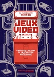 Jonathan Hennessey et Jack McGowan - La passionnante histoire des jeux vidéo en comics - L'incroyable histoire de la révolution vidéoludique.