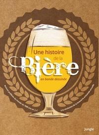 Jonathan Hennessey et Mike Smith - Une histoire de la bière en bande dessinée - La boisson la plus consommée au monde, depuis 7000 ans avant JC jusqu'à la révolution de la brasserie artisanale actuelle.